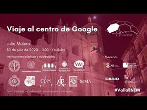Viaje al centro de Google, por Julio Mulero