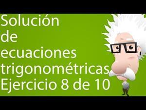 Solución de ecuaciones trigonométricas. Ejercicio 8 de 10 (Tareas Plus)
