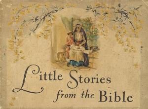 Little stories from the Bible (International Children's Digital Library)