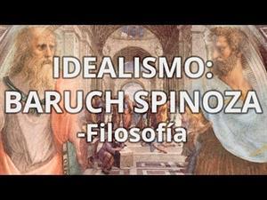Idealismo. Baruch Spinoza