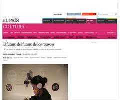 El futuro del futuro de los museos (El País 28 de marzo de 2013)