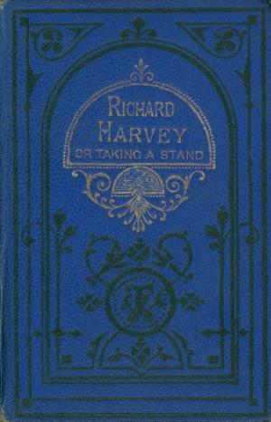 Richard Harvey or Taking a stand (International Children's Digital Library)
