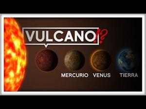 El Planeta Número Cero: La Historia de Vulcano