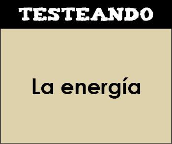 La energía. 2º ESO - Ciencias de la Naturaleza (Testeando)