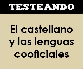 El castellano y las lenguas cooficiales. 1º Bachillerato - Lengua (Testeando)