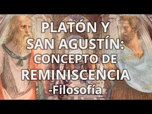 Platón y San Agustín. Concepto de reminiscencia