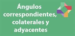 Ángulos correspondientes, colaterales y adyacentes (PerúEduca)