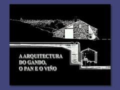 A arquitectura do gando, o pan e o viño