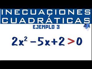 Inecuaciones cuadráticas solución   Ejemplo 3