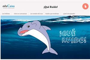 ¡Qué ruido! Vida de los delfines (Educaixa)