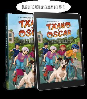 Las aventuras de Txano y Óscar. Literatura infantil freemium