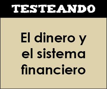 El dinero y el sistema financiero. 1º Bachillerato - Economía (Testeando)