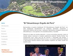 Tahuantinsuyo Orgullo del Perú. Webquest sobre los Incas
