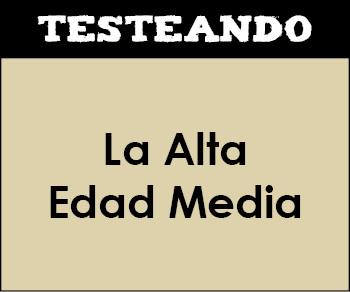 La Alta Edad Media. 2º Bachillerato - Historia de España (Testeando)