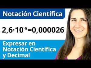 Expresar Números en Notación Científica y Decimal
