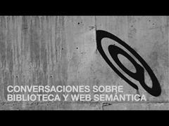 Conversaciones sobre biblioteca y web semántica