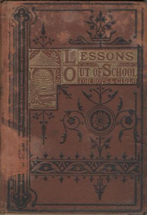 Lessons out of school for boys and girls (International Children's Digital Library)