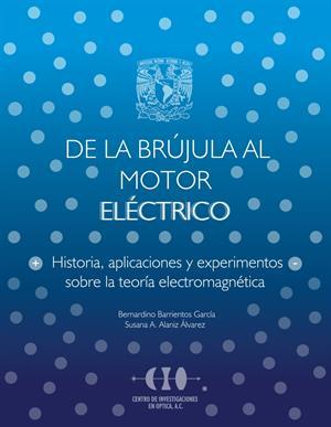 De la brújula al motor eléctrico. Historia, aplicaciones y experimentos sobre la teoría electromagnética (geociencias.unam.mx)