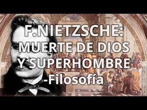 F.Nietzsche: Muerte de Dios y Superhombre