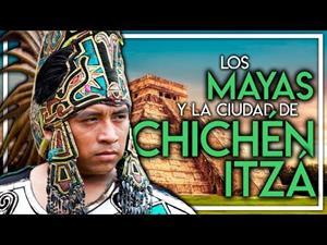 Los mayas y la ciudad de Chichén Itzá