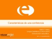 Características de una conferencia (Educarchile)