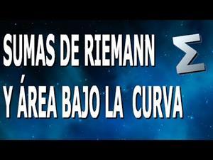 Sumas de Riemann y Área bajo la curva