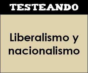 Liberalismo y nacionalismo. 1º Bachillerato - Historia del Mundo Contemporáneo (Testeando)
