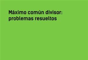 Máximo Común Divisor |Problemas resueltos