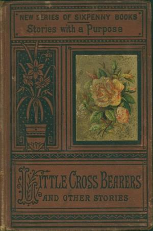 Little cross-bearers and other stories (International Children's Digital Library)
