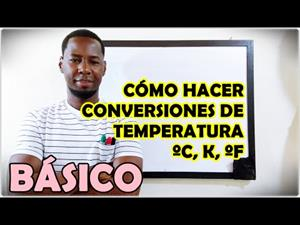 Cómo hacer conversiones de temperatura ºC, K, ºF