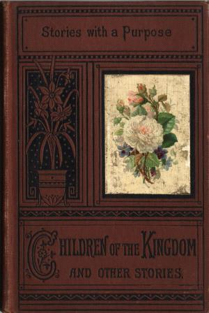 The children of the kingdom, and other stories (International Children's Digital Library)