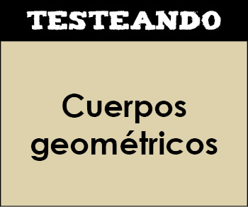Cuerpos geométricos. 4º Primaria - Matemáticas (Testeando)