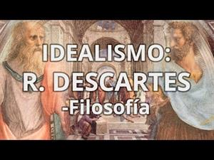 Idealismo. René Descartes