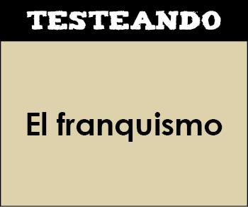El franquismo. 4º ESO - Historia (Testeando)