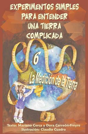 La Medición de la Tierra. Libro 6: Experimentos simples para entender una Tierra complicada (unam.mx)