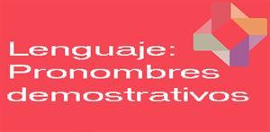 Pronombres demostrativos (PerúEduca)