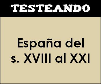 España del siglo XVIII al XXI. 4º ESO - Historia (Testeando)