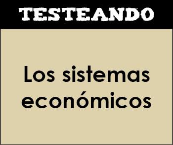 Los sistemas económicos. 1º Bachillerato - Economía (Testeando)