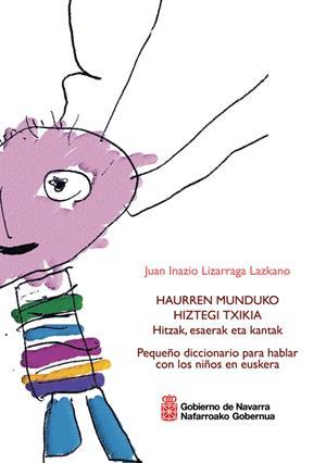Haurren munduko hiztegi txikia. Diccionario para Hablar en Euskera con los niños (Gobierno de Navarra)