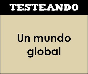 Un mundo global. 3º ESO - Geografía (Testeando)