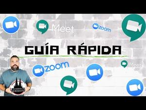 Google MEET y ZOOM, guía breve