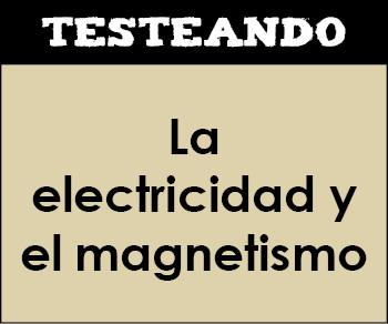 La electricidad y el magnetismo. 6º Primaria - Conocimiento del medio (Testeando)