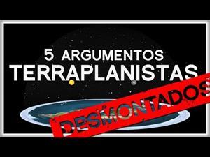 5 Argumentos Terraplanistas Desmontados