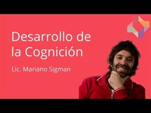 Desarrollo de la cognición por Mariano Sigman