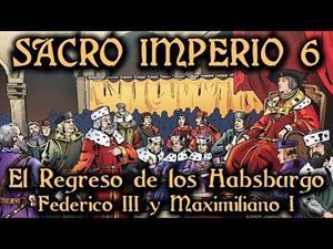 Sacro Imperio 6: El Regreso de los Habsburgo - Federico III y Maximiliano I