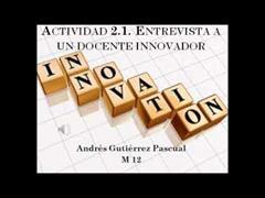 Actividad 2.1. Entrevista a un docente innovador