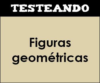 Figuras geométricas. 1º Primaria - Matemáticas (Testeando)