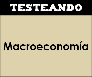 Macroeconomía. 1º Bachillerato - Economía (Testeando)