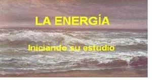 FISICA: INICIANDO EL ESTUDIO DE LA ENERGIA Y EL TRABAJO