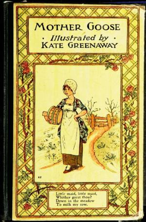 Mother Goose or The old nursery rhymes (International Children's Digital Library)